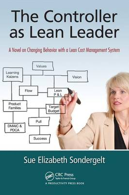 The Controller as Lean Leader: A Novel on Changing Behavior with a Lean Cost Management System (Paperback)