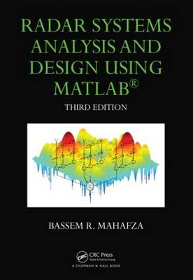 Radar Systems Analysis and Design Using MATLAB - Advances in Applied Mathematics (Hardback)