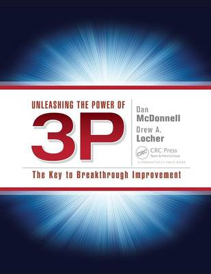 Unleashing the Power of 3P: The Key to Breakthrough Improvement (Paperback)