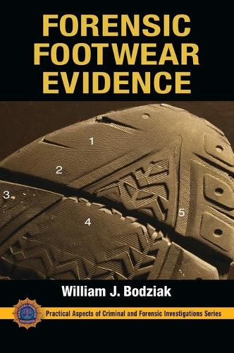 Forensic Footwear Evidence - Practical Aspects of Criminal and Forensic Investigations (Hardback)