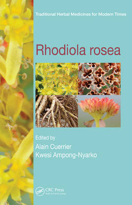 Rhodiola rosea - Traditional Herbal Medicines for Modern Times (Hardback)