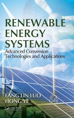 Renewable Energy Systems: Advanced Conversion Technologies and Applications - Industrial Electronics (Hardback)