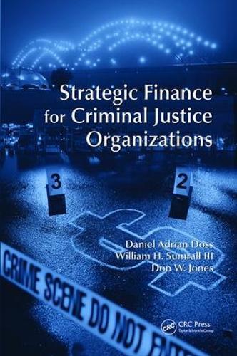 Strategic Finance for Criminal Justice Organizations (Paperback)