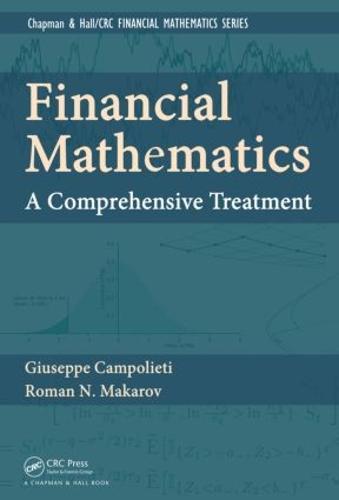 Financial Mathematics: A Comprehensive Treatment - Chapman & Hall/CRC Financial Mathematics Series (Hardback)