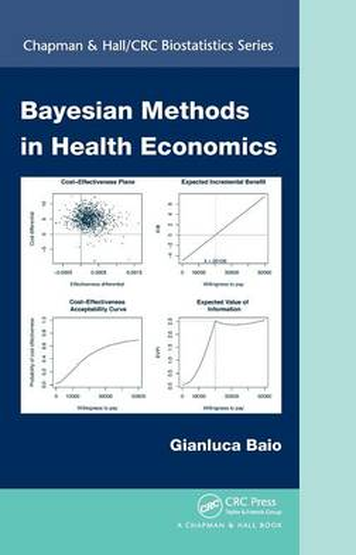 Bayesian Methods in Health Economics - Chapman & Hall/CRC Biostatistics Series (Hardback)