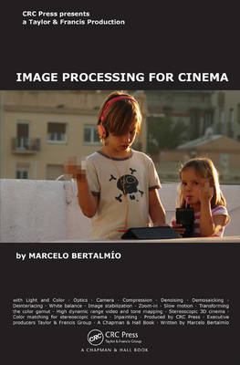 Image Processing for Cinema - Chapman & Hall/CRC Mathematical and Computational Imaging Sciences Series (Hardback)