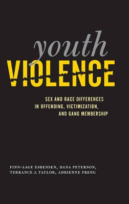 Youth Violence: Sex and Race Differences in Offending, Victimization, and Gang Membership (Paperback)