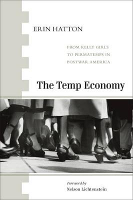 The Temp Economy: From Kelly Girls to Permatemps in Postwar America (Paperback)