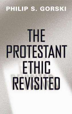 The Protestant Ethic Revisited - Politics History & Social Chan (Hardback)