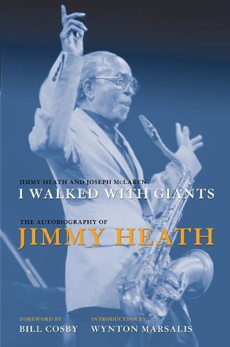 I Walked With Giants: The Autobiography of Jimmy Heath (Hardback)
