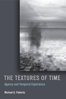 The Textures of Time: Agency and Temporal Experience (Hardback)