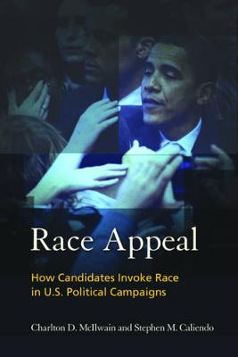 Race Appeal: How Candidates Invoke Race in U.S. Political Campaigns (Paperback)