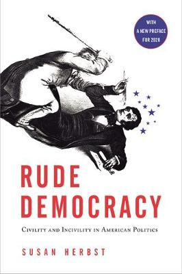 Rude Democracy: Civility and Incivility in American Politics (Paperback)