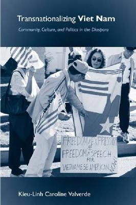 Transnationalizing Viet Nam: Community, Culture, and Politics in the Diaspora - Asian American History & Cultu (Hardback)
