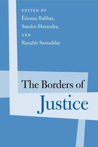 The Borders of Justice - Politics History & Social Chan (Hardback)