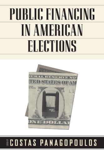 Public Financing in American Elections (Hardback)