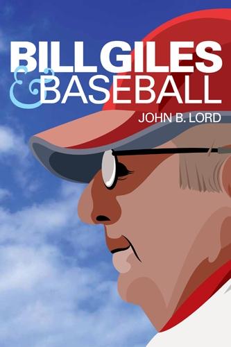 Bill Giles and Baseball (Hardback)