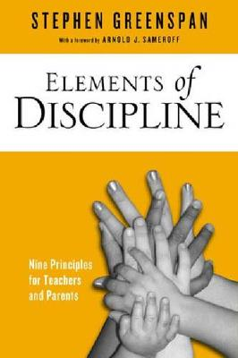 Elements of Discipline: Nine Principles for Teachers and Parents (Paperback)