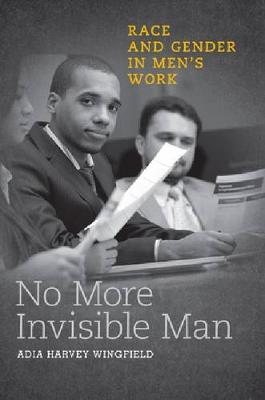 No More Invisible Man: Race and Gender in Men's Work (Paperback)