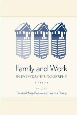 Family and Work in Everyday Ethnography (Hardback)