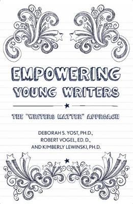 "Empowering Young Writers: The ""Writers Matter"" Approach (Paperback)"