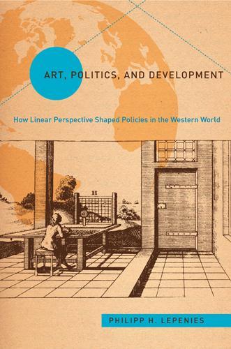 Art, Politics, and Development - Politics History & Social Chan (Hardback)