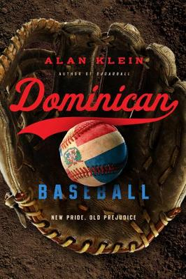 Dominican Baseball: New Pride, Old Prejudice (Hardback)