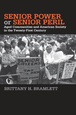 Senior Power or Senior Peril: Aged Communities and American Society in the Twenty-First Century - Social Logic of Politics (Paperback)
