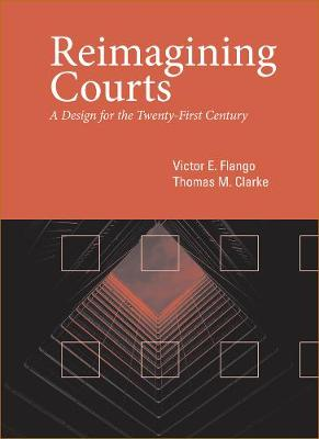 Reimagining Courts: A Design for the Twenty-First Century (Hardback)