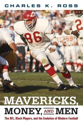 Mavericks, Money, and Men: The AFL, Black Players, and the Evolution of Modern Football - Sporting (Paperback)