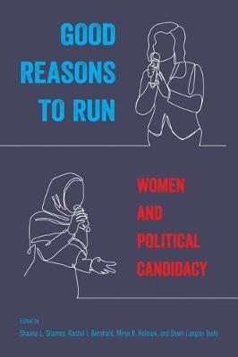 Good Reasons to Run: Women and Political Candidacy (Paperback)