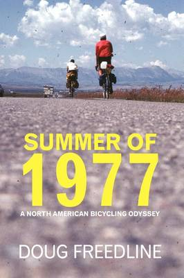 Summer of 1977: A North American Bicycling Odyssey (Paperback)