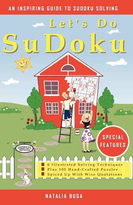 Let's Do Sudoku: 6 Illustrated Solving Techniques Plus 100 Hand-Crafted Puzzles Spiced Up with Wise Quotations (Paperback)