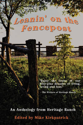Leanin' on the Fencepost: An Anthology from Heritage Ranch (Paperback)