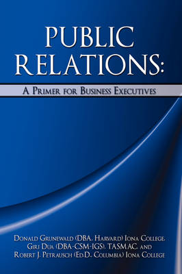Public Relations: A Primer for Business Executives (Hardback)