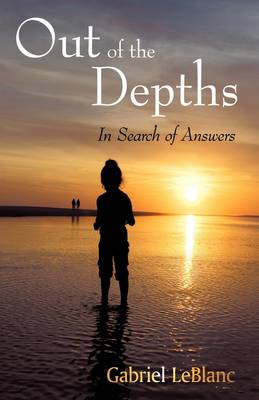 Out of the Depths: In Search for Answers (Hardback)