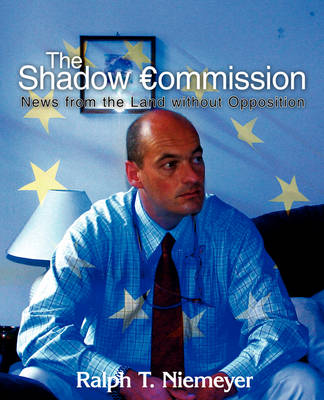The Shadow Commission: News from the Land Without Opposition (Paperback)