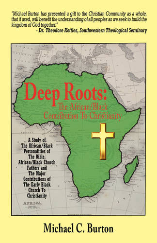 Deep Roots: The African/Black Contribution to Christianity (Paperback)