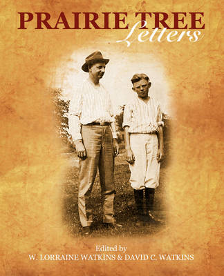 Prairie Tree Letters: Collected Letters of the Watkins, Hirst and Clark Families (Paperback)
