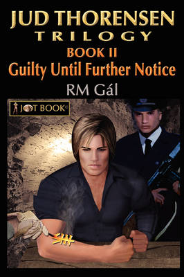 Jud Thorensen Trilogy; Book II: Guilty Until Further Notice (Paperback)
