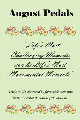 August Pedals: Life's Most Challenging Moments Can Be Life's Most Monumental Moments (Paperback)