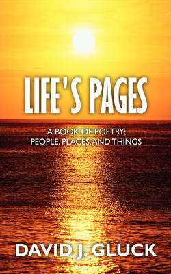 Life's Pages: A Book of Poetry; People, Places, and Things (Paperback)