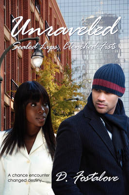 Unraveled: Sealed Lips, Clenched Fists (Paperback)