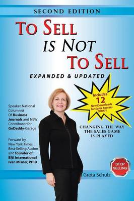 To Sell Is Not to Sell: Stop Selling and Start Making Money! (Paperback)