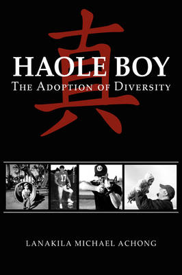 Haole Boy: The Adoption of Diversity (Paperback)