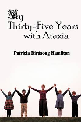 My Thirty-Five Years with Ataxia (Paperback)