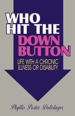 Who Hit the Down Button: Life with a Chronic Illness or Disability (Paperback)