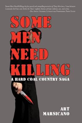 Some Men Need Killing: A Hard Coal Country Saga (Paperback)