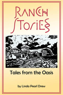 Ranch Stories: Tales from the Oasis (Paperback)