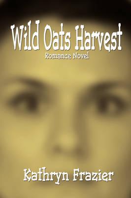 Wild Oats Harvest: Romance Novel (Paperback)